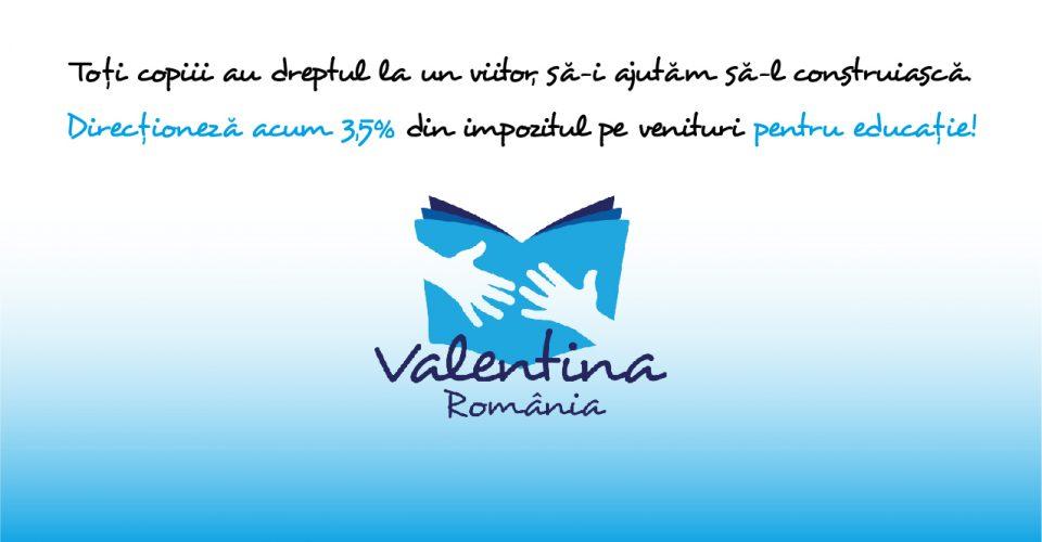 Plătindu-vă taxele, alegeți să ajutați fundația Valentina!